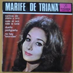 MARIFE DE TRIANA - TORITOS DE PLATA Y ORO / SALE EL SOL, ALE LA LUNA / DUEÑO PEDIGUEÑO / NO HAY TALANDAN - EP
