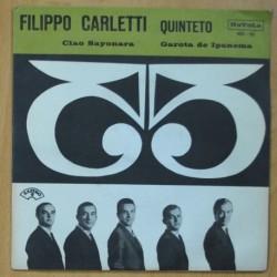 FILIPPO CARLETTI - CIAO SAYONARA / GAROTA DE IPANEMA - SINGLE