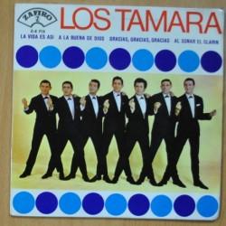 LOS TAMARA - LA VIDA ES ASI / A LA BUENA DE DIOS / GRACIAS, GRACIAS, GRACIAS / AL SONAR EL CLARIN - EP