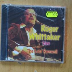ROGER WHITTAKER - LIVE THE LAST FAREWLL - CD