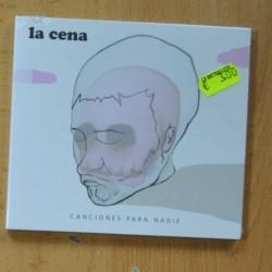 LA CENA - CANCIONES PARA NADIE - CD