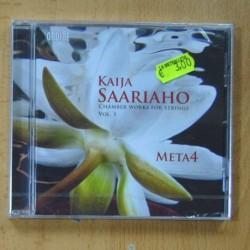 META 4 - KAIJA SAARIAHO - CHAMBER WORKS FOR STRINGS VOL. 1 - CD