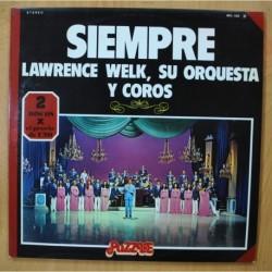 LAWRENCE WELK - SIEMPRE - GATEFOLD - 2 LP