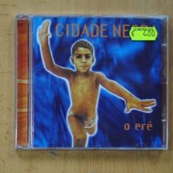 CIDADE NEGRA - O ERE - CD
