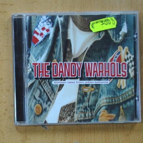 THE DANDY WARHOLS - THIRTEEN TALES FROM URBAN BOHEMIA - CD