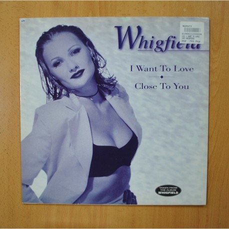 WHIGFIELD - I WANT TO LOVE CLOSE TO YOU - MAXI