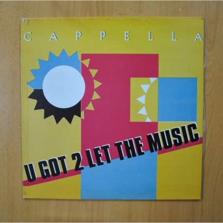 CAPPELLA - U GOT 2 LET THE MUSIC - MAXI