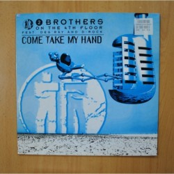 2 BROTHERS ON THE 4TH FLOOR - COME TAKE MY HAND - MAXI