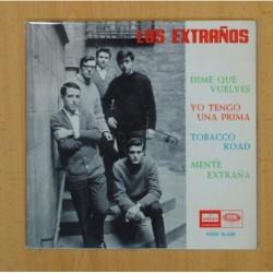 LOS EXTRAÑOS - DIME QUE VUELVES + 3 - EP