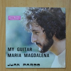 JUAN PARDO - MY GUITAR / MARIA MAGALENA - SINGLE