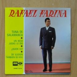 RAFAEL FARINA - TUNA DE SALAMANCA / UN BESO JUDAS LE DIO / ¿ QUIEN ES ? / DE ILUSION TRAMBIEN SE VIVE - EP