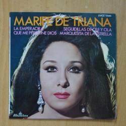MARIFE DE TRIANA - LA EMPERAORA / SEGUIDILLAS DE OLE Y OLA / QUE ME PERDONE DIOS / MARQUESITA DE LAESTRELLA - EP