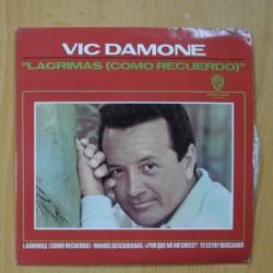 VIC DAMONE - LAGRIMAS / MANOS DESCUIDADAS / ¿ POR QUE NO ME CREES ? / TE ESTOY BUSCANDO - EP