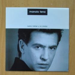 MANOLO TENA - QUIERO BEBER Y NO OLVIDAR - SINGLE