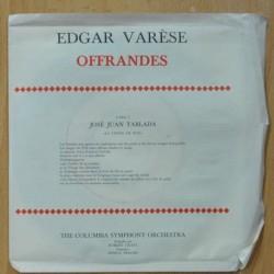 EDGAR VARESE - OFFRANDES - CHANSON DE LA HAUT/ LA CROIX DE SUD - SINGLE