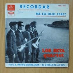 LOS BETA QUARTET - RECORDAR / TODO EL MUNDO QUIERE AMAR / ME LO DIJO PEREZ / EL CHOCAR DE LAS OLAS - EP
