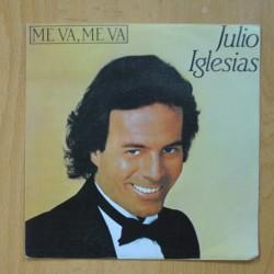 JULIO IGLESIAS - ME VA, ME VA / AS TIME GOES BY - SINGLE