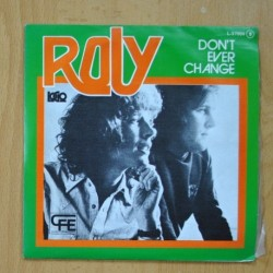 ROLY - DON`T EVER CHANGE / YES I DO - SINGLE