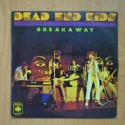 DEAD END KIDS - BREAKAWAY / YO SOY TU MUSICO - SINGLE