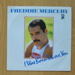 FREDDIE MERCURY - I WAS BORN TO LOVE YOU / STOP ALL THE FIGHTING - SINGLE