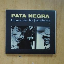 PATA NEGRA - BLUES DE LA FRONTERA - CD