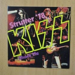 KISS - STRUTTER 78 SHOCK ME - SINGLE