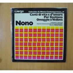 LUIGI NONO - CANTI DI VITA E D AMORE / PER BASTIANA / OMAGGIO A VEDOVA / COLECCION DE MUSICA CONTEMPORANEA VOL. 17 - LP