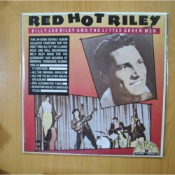 BILLY LEE RILEY AND THE LITTLE GREEN MEN - RED HOT RILEY - 2 LP