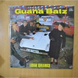 GUANA BATZ - LOAN SHARKS - LP