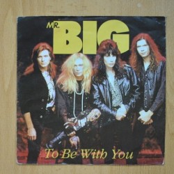 MR BIG - TO BE WITH YOU - GREEN TINTED SIXTIES MIND - SINGLE