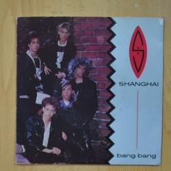 SHANGHAI - BANG BANG - CLEAR VINYL - SINGLE