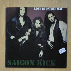 SAIGON KICK - LOVE IS ON THE WAY - ALL I WANT - SINGLE