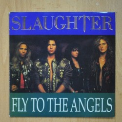 SLAUGHTER - FLY TO THE ANGELS - UP ALL NIGHT - SINGLE