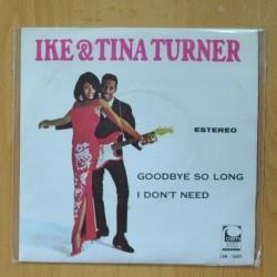 IKE & TINA TURNER - GOODBYE SO LONG - I DON´T NEED - SINGLE