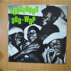 VARIOUS - DANGEROUS DOO WOP - LP