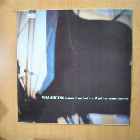 WIM MERTENS - A MAN OF NO FORTUNE & WITH A NAME TO COME - LP