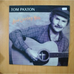 TOM PAXTON - AND LOVING YOU - LP
