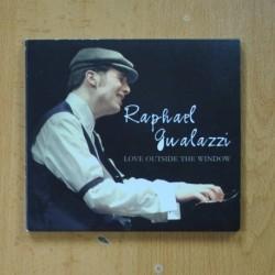 RAPHAEL - GWALAZZI - LOVE OUTSIDE THE WINDOW - CD