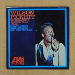 WILSON PICKETT - NECESITAMOS A ALGUIEN PARA AMAR + 3 - EP