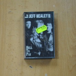 THE JEFF HEALEY BAND - HELL TO PAY - CASSETTE