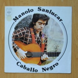 MANOLO SANLUCAR - CABALLO NEGRO - SINGLE