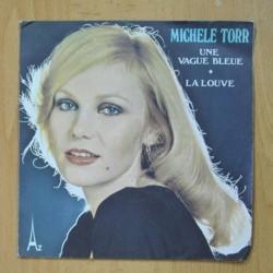 MICHELE TORR - UNE VAGUE BLEUE / LA LOUVE - SINGLE