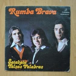 RUMBA BRAVA - SATAKATU / FALSAS PALABRAS - SINGLE