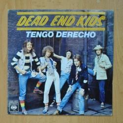 DEAD END KIDS - TENGO DERECHO - SINGLE
