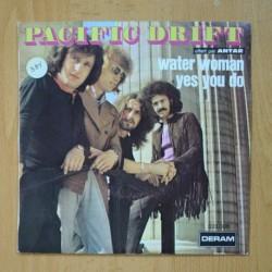 PACIFIC DRIFT - WATER WOMAN / YES YOU DO - SINGLE