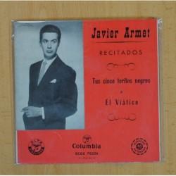 JAVIER ARMET - RECITADOS - TUS CINCO TORITOS NEGROS / EL VIATICO - EP