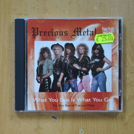 PRECIOUS METAL - WHAT YOU SEE IS WHAT YOU GET - CD