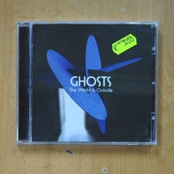 GHOSTS - THE WORLD IS OUTSIDE - CD