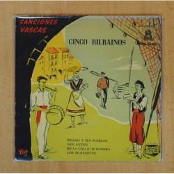 CINCO BILBAINOS CANCIONES VASCAS - BILBAO Y SUS PUEBLOS + 3 - EP