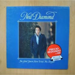 NEIL DIAMOND - IM GLAD YPU RE HERE WITH ME TONIGHT - LP